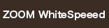 ZOOM WhiteSpeedバナー